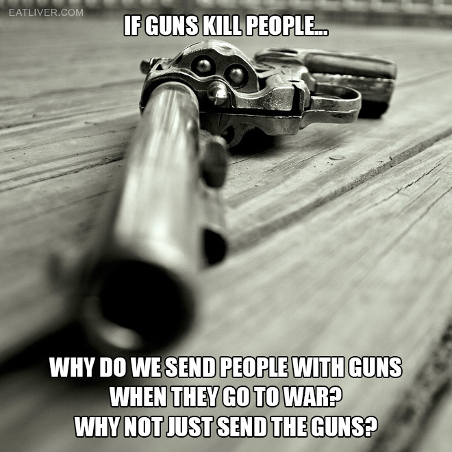 c3043171f If Guns Kill People…   Crazy Funny Pictures