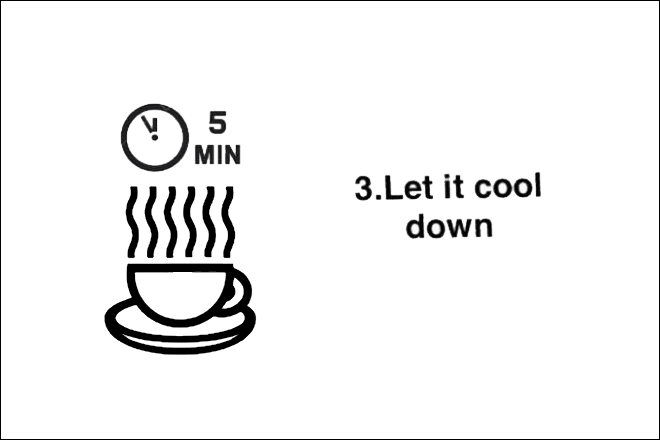 Step 3: Let it cool down