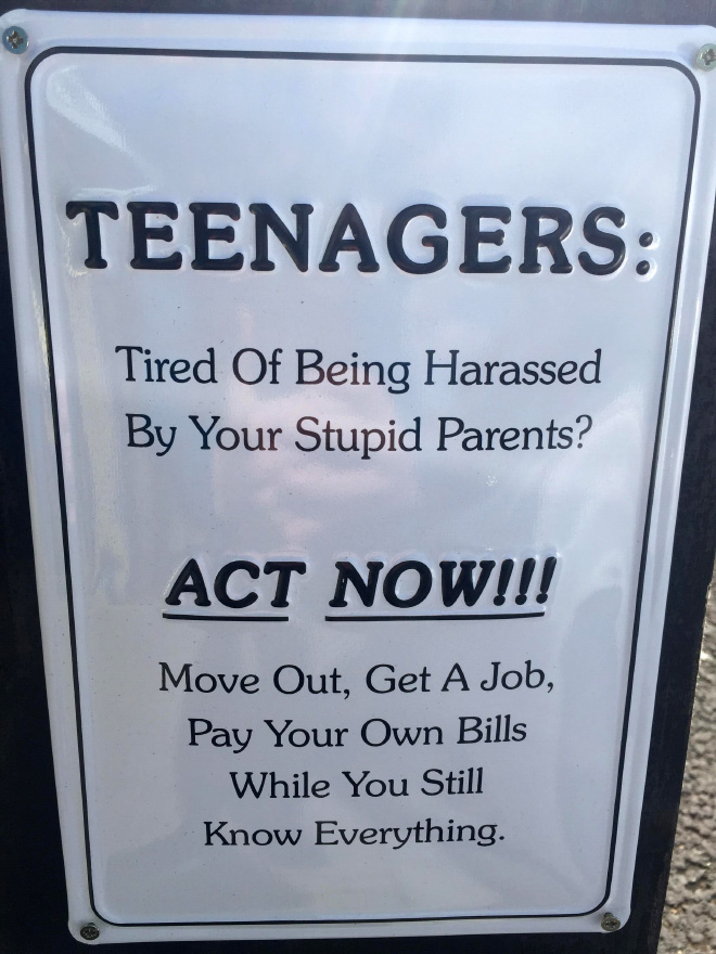 Act Now! Move out, get a job, pay your own bills! Do it while you still know everything!