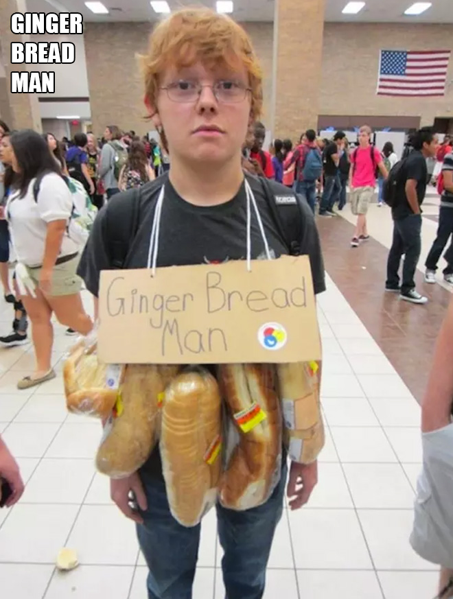 Gingerbread man costume.