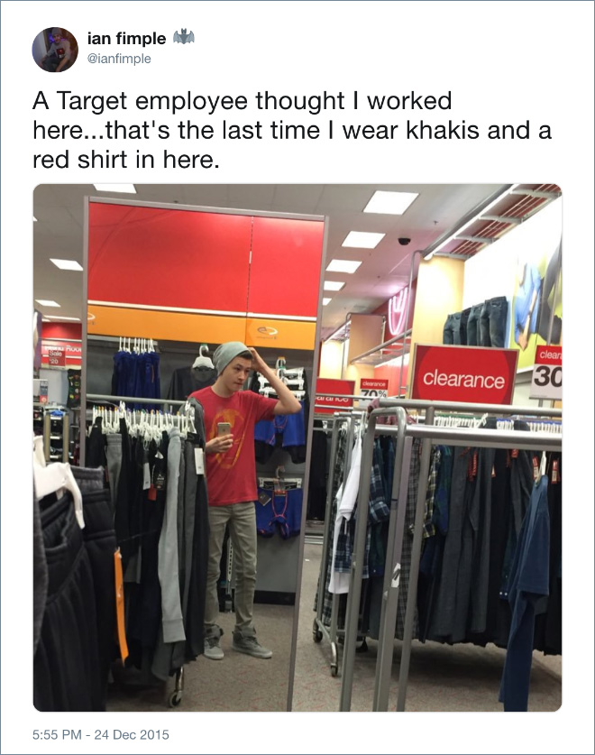Even Target employees thought I worked here.