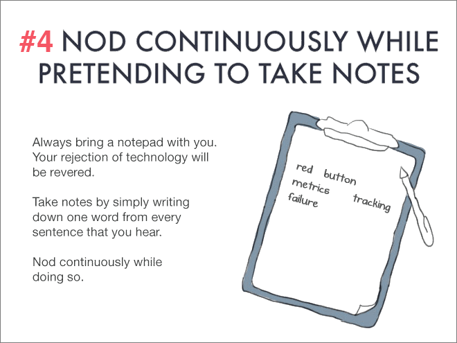 Nod and keep pretending to take notes.