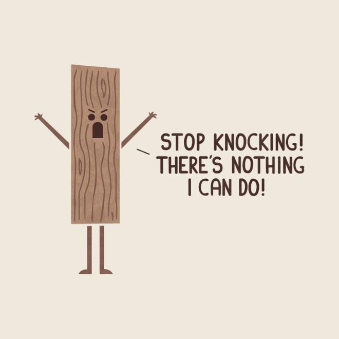 Angry wood plank.