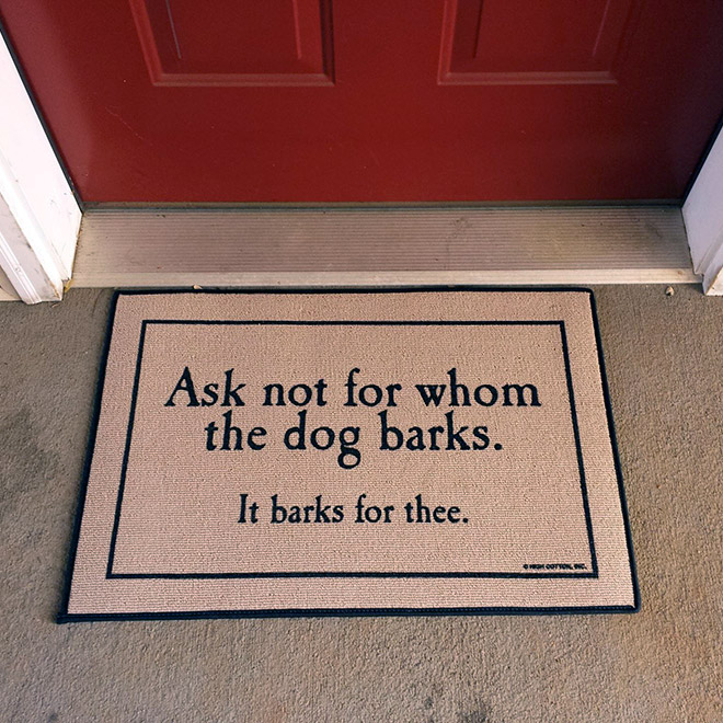 Ask not for whom the dog barks...