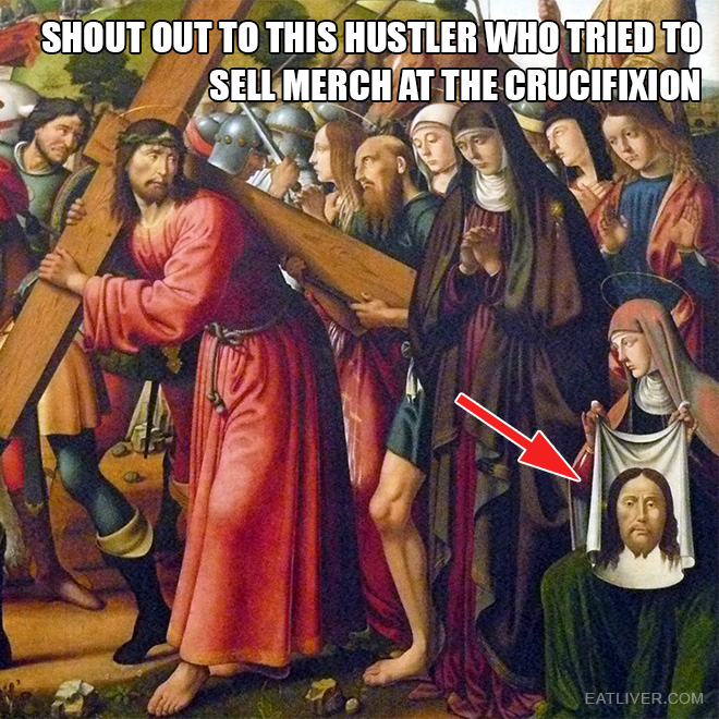 Shout out to this hustler who tried to sell merch at the crucifixion.