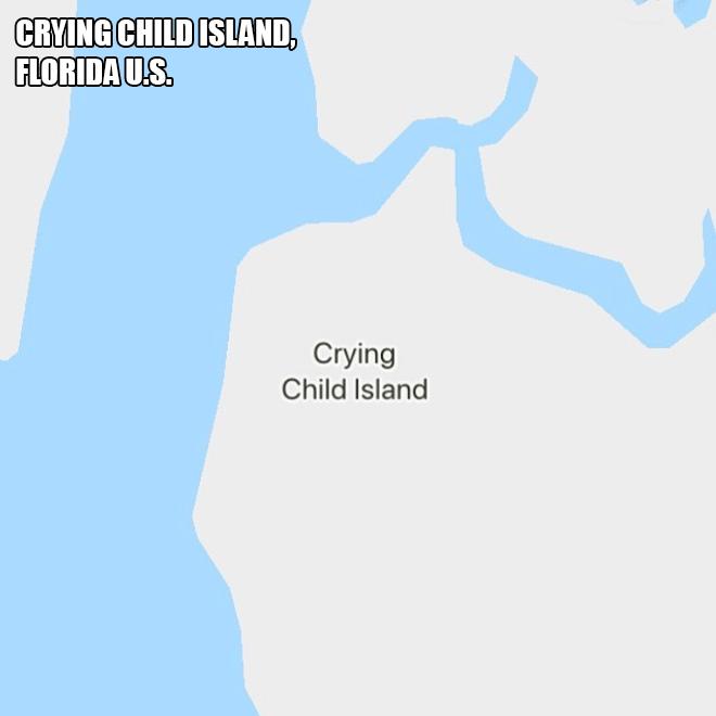 Crying Child Island.