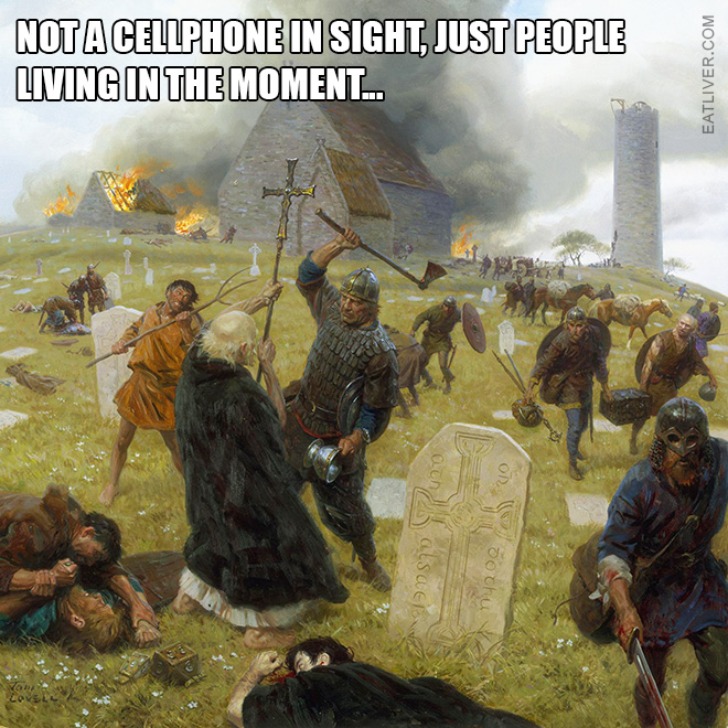 Not a cellphone in sight, just people living in the moment...