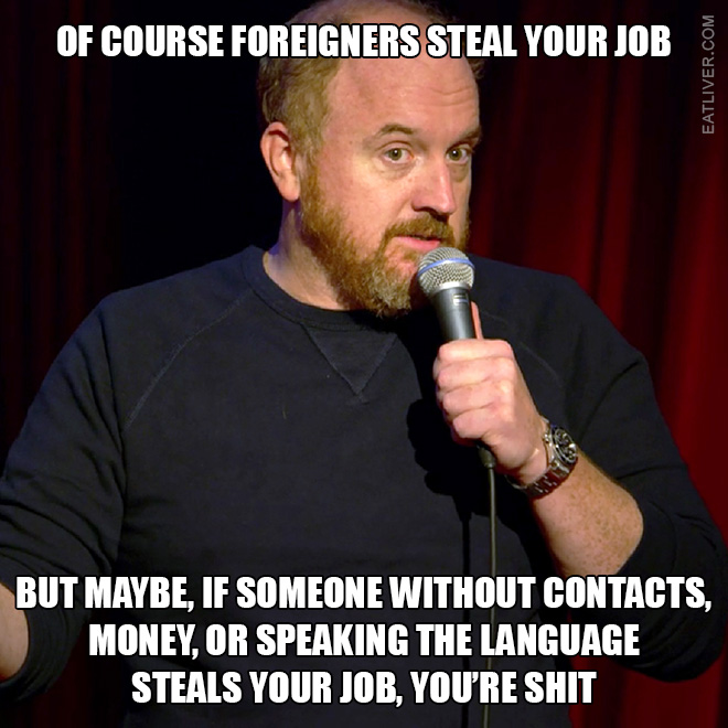 Of course foreigners steal your jobs...