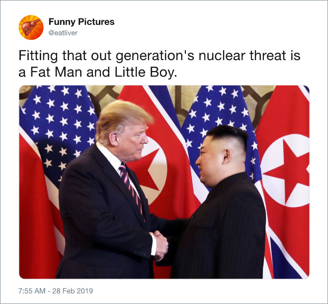 Fitting that out generation's nuclear threat is a Fat Man and Little Boy.