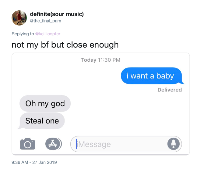 "Perfect answer to ""I want a baby"" text from girlfriend."
