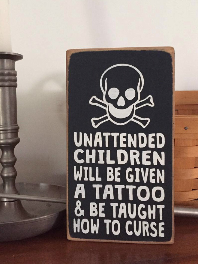 "Brilliant ""unattended children"" warning sign."