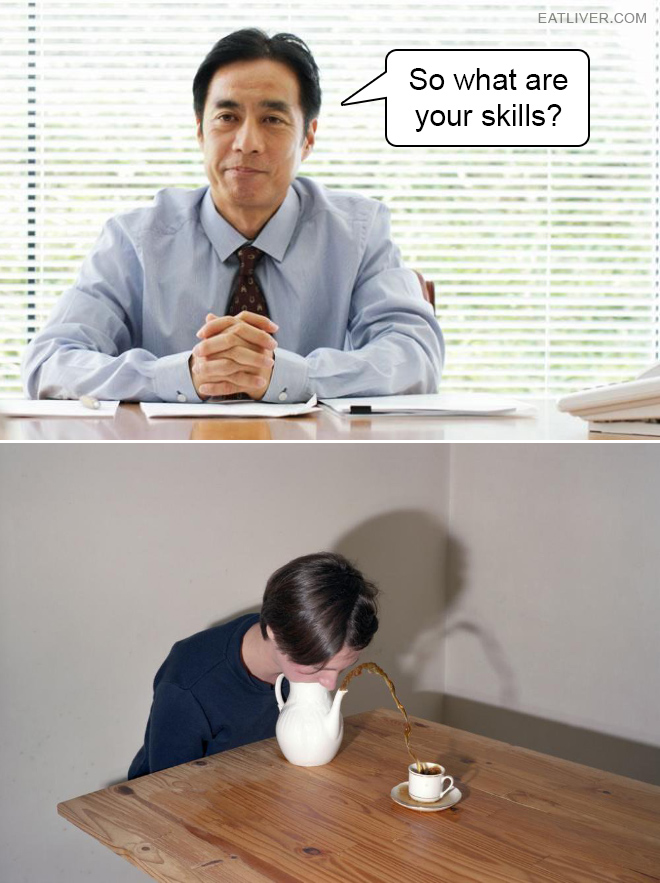 Me at every job interview ever.