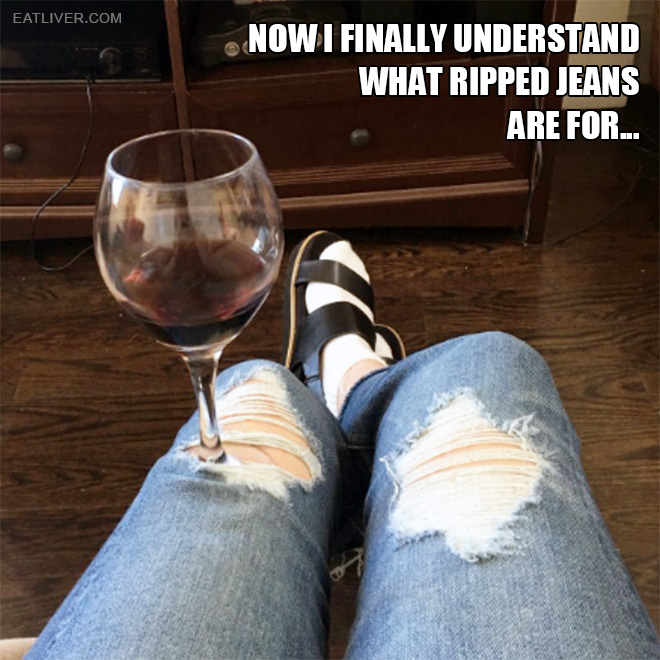 Now I understand why ripped jeans are so popular.