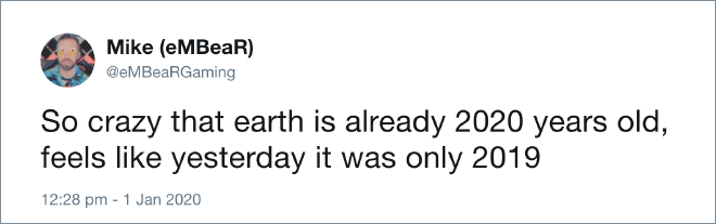 Some people thing Earth is 2020 years old...