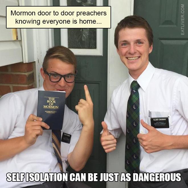 Mormon door to door preachers knowing everyone's home.