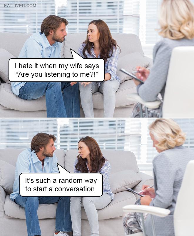 Such a random way to start a conversation.