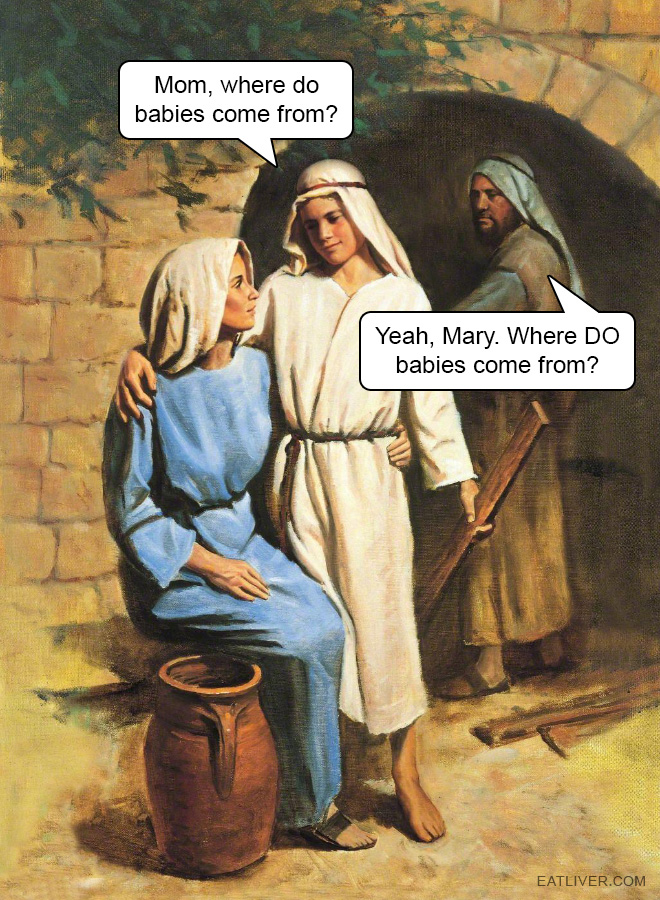 Please explain it to our son, Mary.