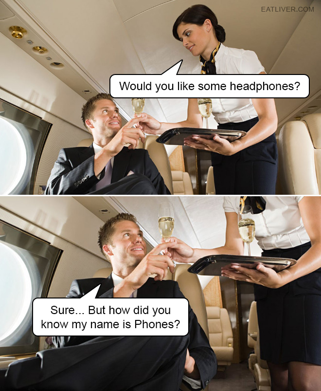 Sure... But how did you know my name is Phones?