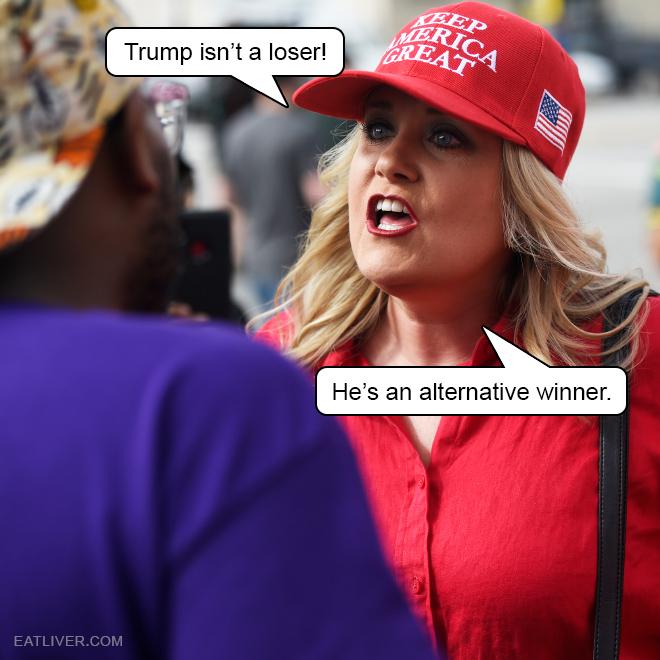 He is not a loser! Trump is an alternative winner.