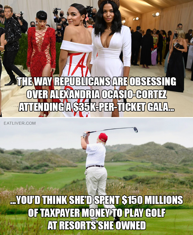 The way Republicans are obsessing over Alexandria Ocasio-Cortez attending a $35K-per-ticket gala you'd think she'd spent $150 millions of taxpayer money to play golf at resorts she owned.