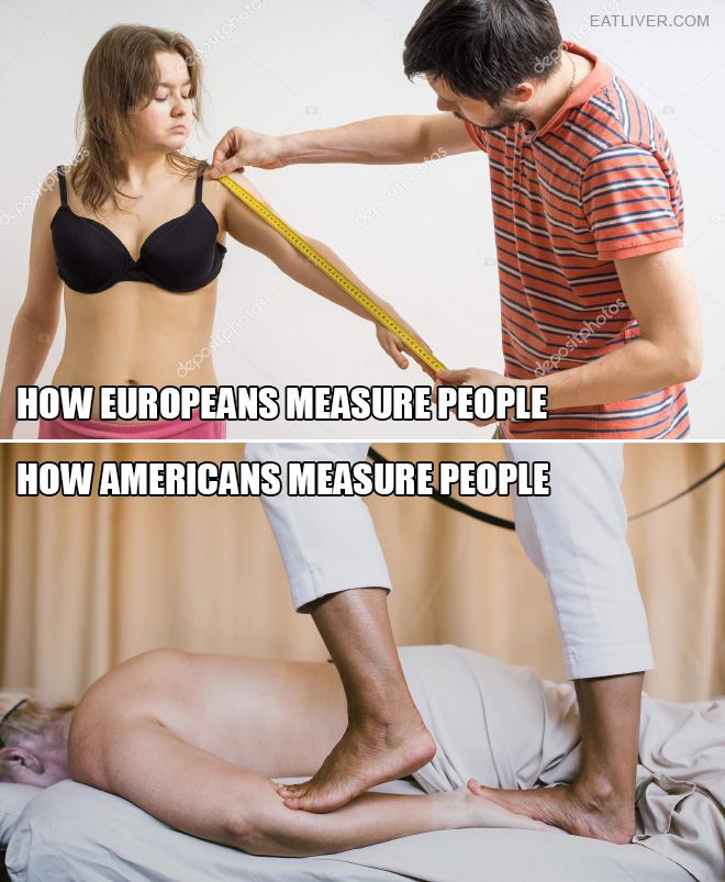 European vs. American approach. Also known as metric vs. imperial approach.
